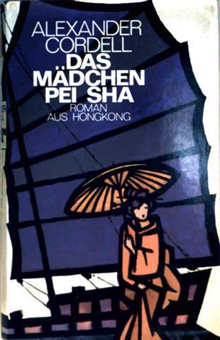 Das Mädchen Pei Sha - Roman aus Hongkong
