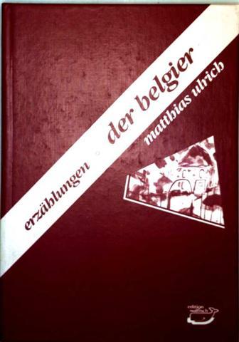 Der Belgier - Erzählungen [Edition Walfisch]