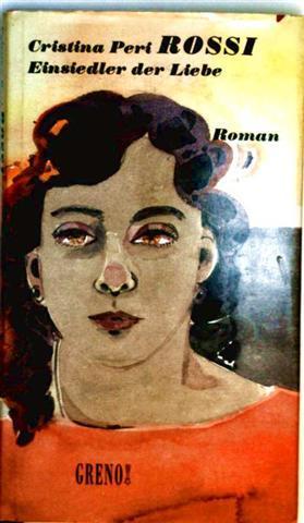 Cristina Peri Rossi: Einsiedler der Liebe - Roman