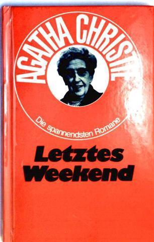 Letztes Weekend - (Die spannensten Romane)