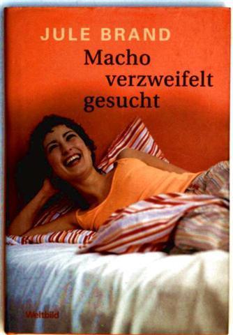 Macho verzweifelt gesucht - Roman