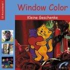 Window Color  - Kleine Geschenke - OZ-Kreativband 1 [Freude mit kleinen Geschenken]