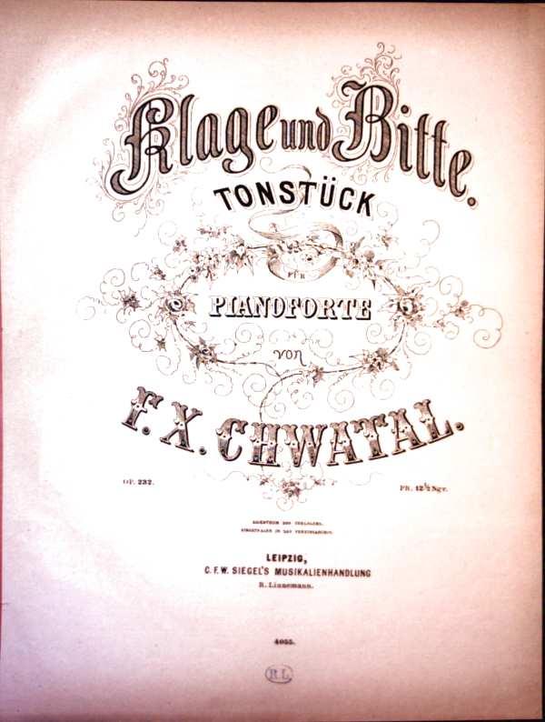 Klage und Bitte. Tonstück für Pianoforte von F.X. Chwatal, OP.232