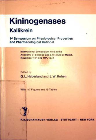 Kininogenases, Kallikrein -  1st Symposium on Physiological Properties and Pharmacological Rational (Symposien der Akademie der Wissenschaften und der Literatur zu Mainz)