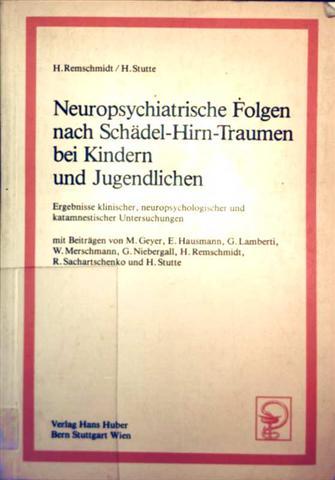 Neuropschiatrische Folgen nach Schädel-Hirn Traumen bei Kindern und Jugendlichen - Ergebnisse klinischer, neuerer psychologischer und katamnestischer Untersuchungen