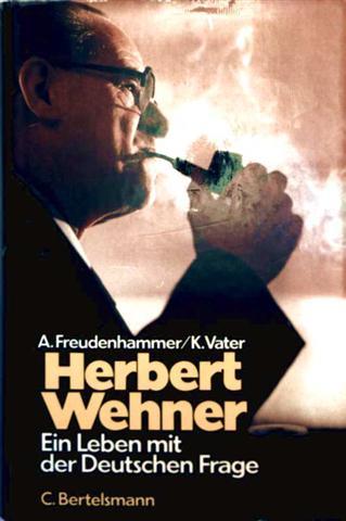 Herbert Wehner, Ein Leben mit der deutschen Frage [Mit vielen Schwarzweißaufnahmen]