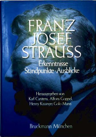 Franz-Josef Strauß, Erkenntnisse, Standpunkte, Ausblicke [mit zahlreichen Schwarzweißaufnahmen]