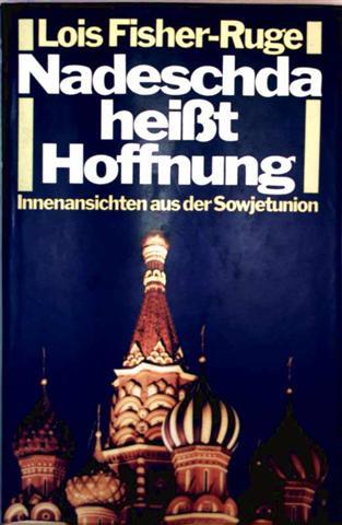 Nadeschda heißt Hoffnung - Innenansichten aus der Sowjetunion [mit Farbaufnahmen illustriert]