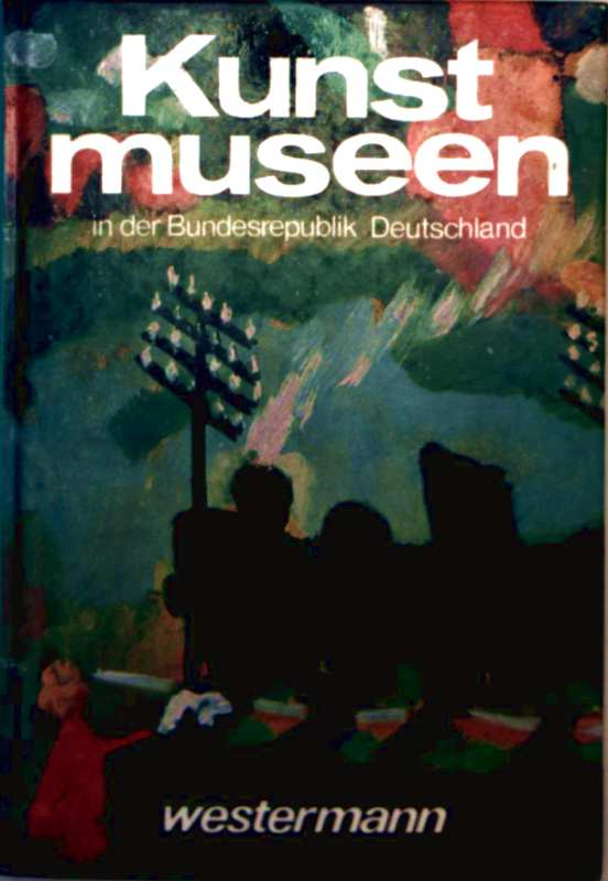 Kunstmuseen in der Bundesrepublik Deutschland [mit zahlreichen Farbbildern]