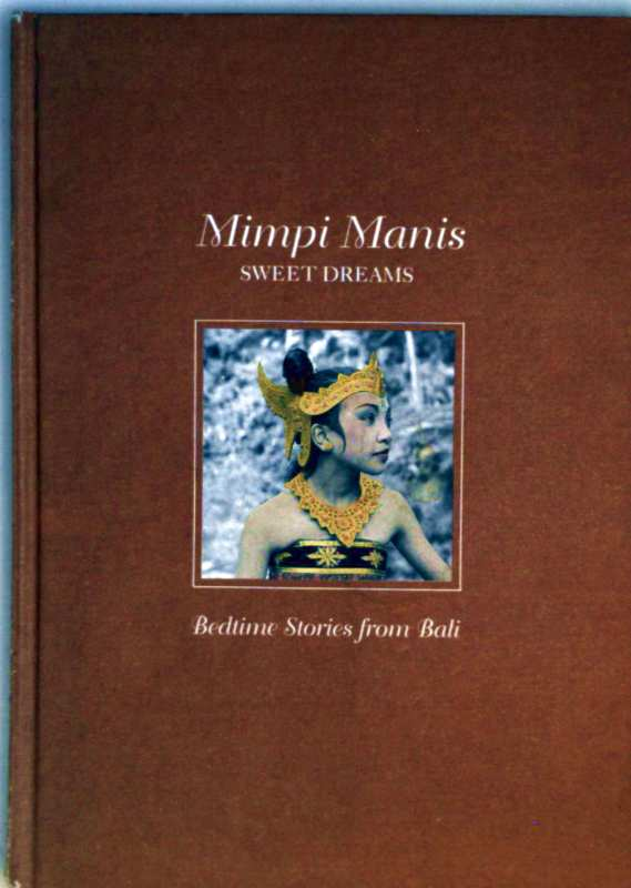 MIMPI MANIS (Sweet dreams). Bedtime stories from bali