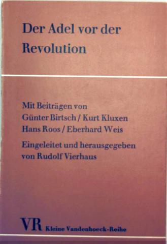 Der Adel vor der Revolution - zur sozialen und politischen Funktion des Adels im vorrevolutionären Europa