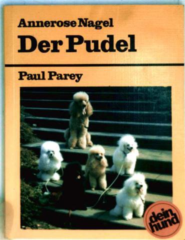 Der Pudel - praktische Ratschläge für Haltung, Pflege und Erziehung  (dein Hund) [schwarzweiß und farbig illustriert]