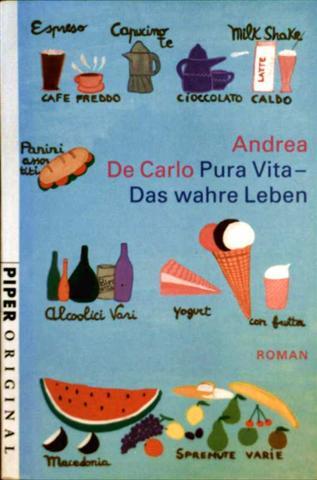 Pura Vita, Das wahre Leben - Roman