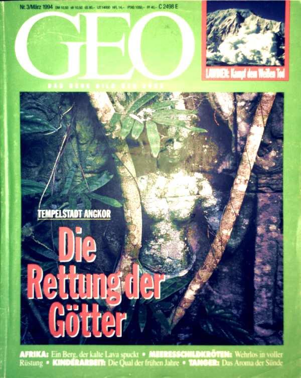 GEO Magazin 1994, Nr. 03 März- Tempelstadt Angkor: Die Rettung der Götter, Lawienenforschung, Meeresschildkröten, Tanger, Kinderarbeit, Portrait Hesse-Honegger, Vulkanologie