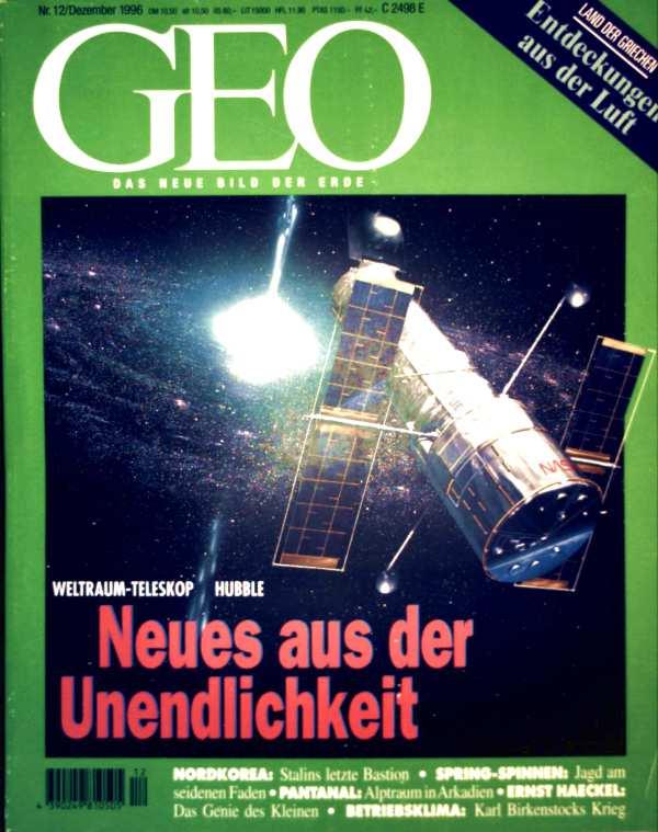 GEO Magazin 1996, Nr. 12 Dezember - Weltraumteleskop Hubble: Neues aus der Unendlichkeit, Nordkorea, Hellas aus der Luft, Spring-Spinnen, Birkenstock, Ernst Haeckel, Pantanal