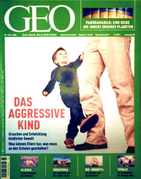 GEO Magazin 2004, Nr. 03 März - Das aggressive Kind: kindliche Aggression, Südseestaat Tuvalu, Erdinneres, Südafrika, Alaska: Arctic National Wildlife Refuge, Die Bounty