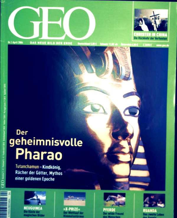 GEO Magazin 2004, Nr. 04 April - Tutanchamun: Der geheimnisvolle Pharao, Raketenbauer, Porträt Abi Kusno Nachran, Christen in China, Neuguinea, Pferde, Ruanda, Rätsel-Auflösung
