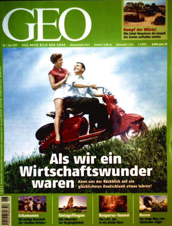 GEO Magazin 2009, Nr. 06 Juni - Als wir ein Wirtschaftswunder waren, Sahelwüste, Bosporus-Tunnel, Eintagsfliegen, Handy-Ethnologie, Schamanen, Rosenzucht