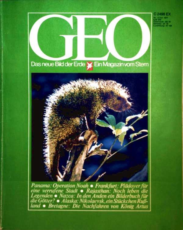 Geo Magazin 1977, Nr. 07 Juli - Panama: Operation Noah, Frankfurt: Plädoyer für eine verrufene Stadt, Rajasthan: noch leben die Legenden...