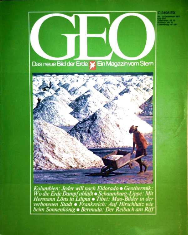 Geo Magazin 1977, Nr. 12 Dezember - Kolumbien: jeder will nach Eldorado, Geothermik: wo die Erde Dampf ablässt, Schaumburg-Lippe: mit Hermann Löns in Liliput...