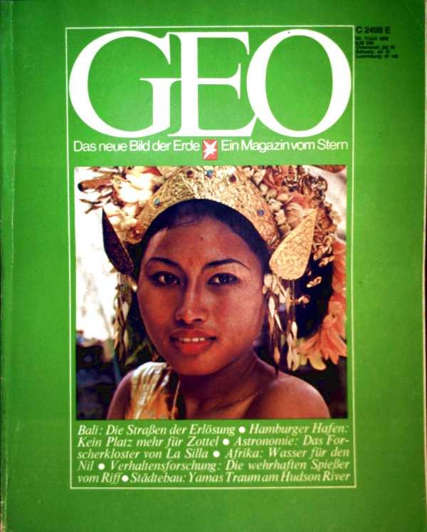 Geo Magazin 1979, Nr. 07 Juli - Bali: die Straßen der Erlösung, Hamburger Hafen: kein Platz mehr für Zottel, Astronomie: das Forscherkloster von La Silla...