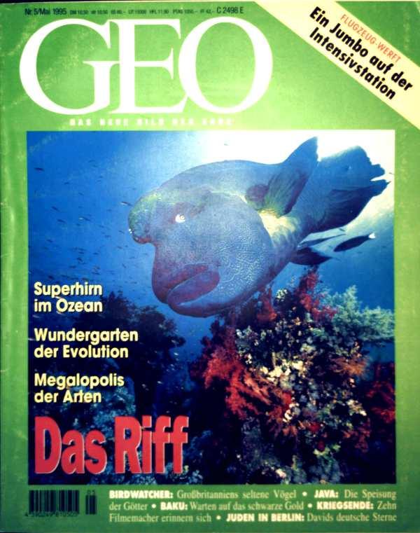 GEO Magazin 1995, Nr. 05 Mai - das Riff: Superhirn im Ozean - Wundergarten der Evolution, Flugzeug-Werft: Ein Jumbo auf der Intensivstation