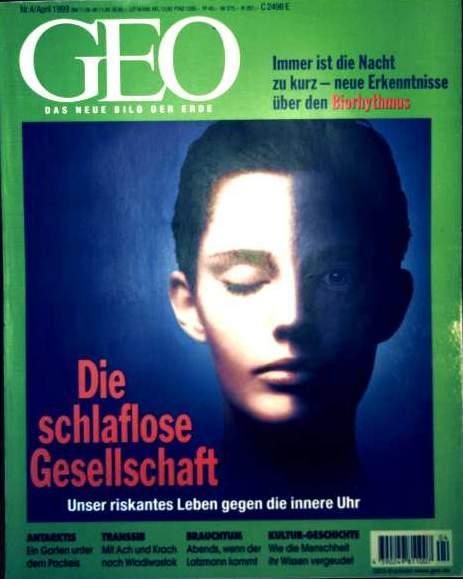 Zeitschrift, Magazin, Das neue Bild der Erde - Peter-Matthias Gaede: GEO Magazin 1999, Nr. 04 April - die schlaflose Gesellschaft: unser riskantes Leben gegen die innere Uhr