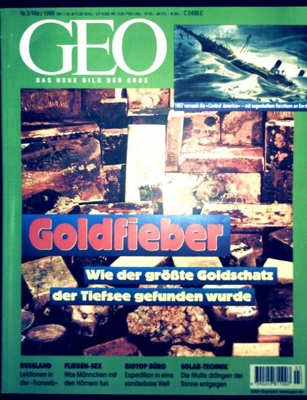 GEO Magazin 1999, Nr. 03 März - Goldfieber: wie der größte Goldschatz der Tiefsee gefunden wurde