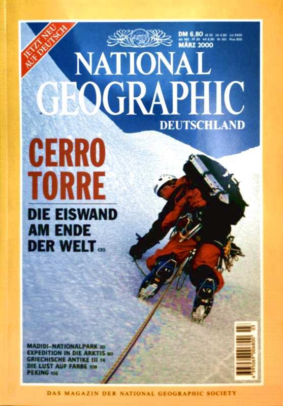 NATIONAL GEOGRAPHIC DEUTSCHLAND 2000 März -  Cerro Torre Die Eiswand am Ende der Welt