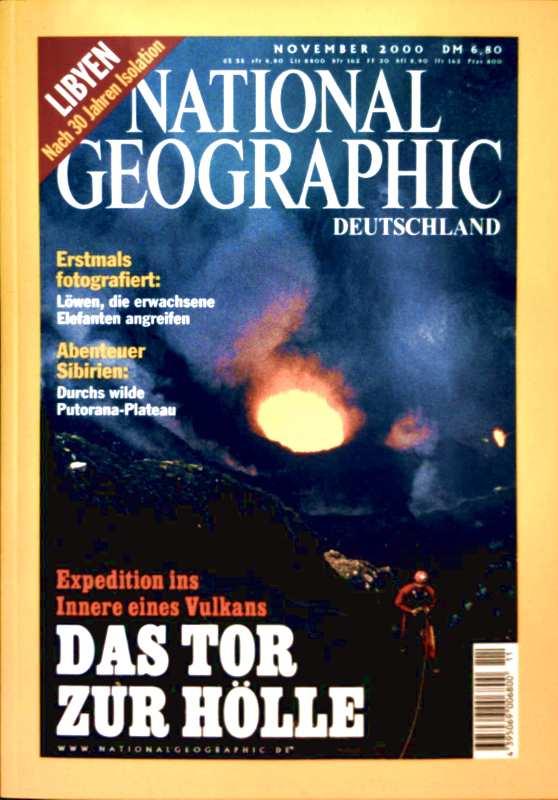 NATIONAL GEOGRAPHIC DEUTSCHLAND 2000 November -  Das Tor zur Hölle: Expedition ins Innere eines Vulkans das Tor zur Hölle, Libyen nach 30 Jahren Isolation
