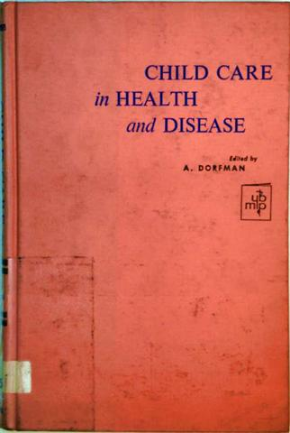 Child Care in Health and Disease, Symposium - Modern Advances in Important Areas Pertinent To Childhood Diseases