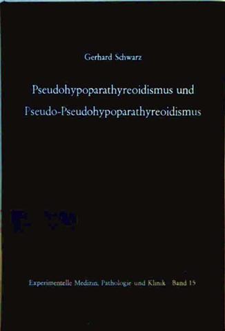 Experimentelle Medizin, Pathologie und Klinik - Band 15: Pseudohypoparathyreoidismus und Pseudo-Pseudohypoparathyreoidismus, Hereditärer brachymetacarpaler Kleinwuchs