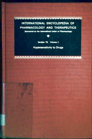 International Encyclopedia of Pharmacology and Therapeutics, Section 75 Volume I: Hypersensitivity to Drugs