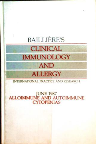 Baillieres Clinical Immunology and Allergy June 1987- Volume 1, Number 2: Alloimmune and Autoimmune Cytopenias