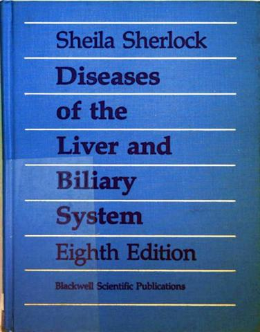 Sheila Sherlock: Diseases of the Liver and Biliary System, Eighth Edition