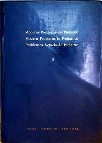 Moderne Probleme der Pädiatrie - Volume II: Symposium über Physiologie und Pathologie der Verdauung des Säuglings 1956 - Modern Problems in Pediatrics, Problemes Actuels de Pediatirie Symp. 1956