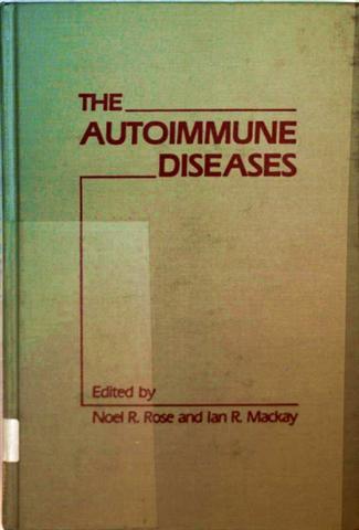 Noel Rose, Ian R. Mackay: The Autoimmune Diseases