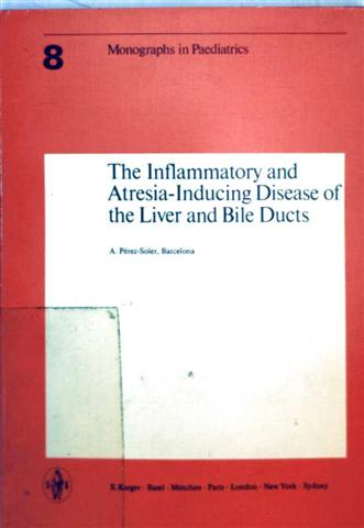 Monographs in Paediatrics, Volume 8: The Inflammatory and Atresia-Inducing Disease of the Liver and Bile Ducts
