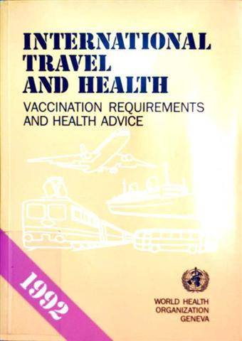N.V.: International Travel and Health Vaccination Requirements and Health Advice 1992