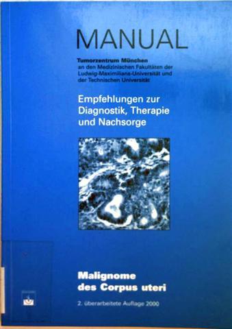 Malignome des corpus uteri  (Manual Tumorzentrum München, Empfehlungen zur Diagnostik, Therapie und Nachsorge)