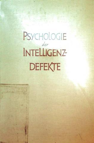 Psychologie der Intelligenzdefekte mit besonderer Berücksichtigung der hilfsschulbedürftigen Debilität