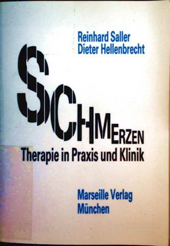 Schmerzen, Therapie in Praxis und Klinik - Pharmakotherapie, physikalische Therapie