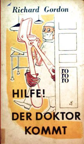 Hilfe, der Doktor kommt -  ein tolldreister Roman