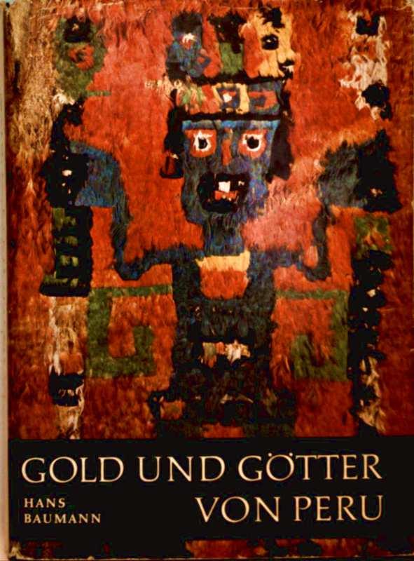 Gold und Götter von Peru [schwarzweiß und farbig illustriert]