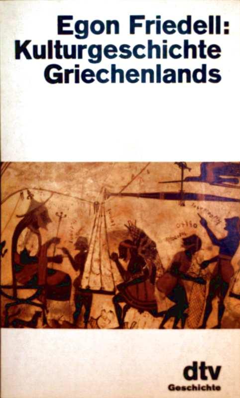 Kulturgeschichte Griechenlands [ungekürzte Ausgabe]