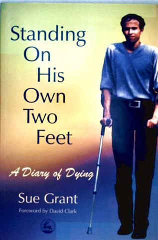 Standing on His Own Two Feet: A Diary of Dying