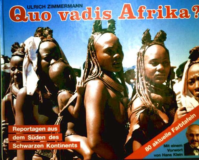 Ulrich Zimmermann: Quo vadis Afrika? - Reportagen aud dem Süden des Schwarzen kontinents mit 80 aktuellen Farbtafeln