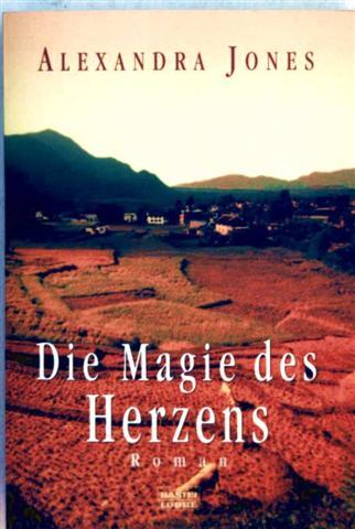 Die Magie des Herzens - Roman