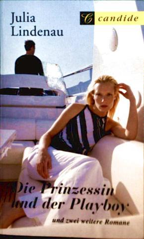 Die Prinzessin und der Playboy, Die Rache der stolzen Prinzessin, Der Sommerflirt des Prinzen