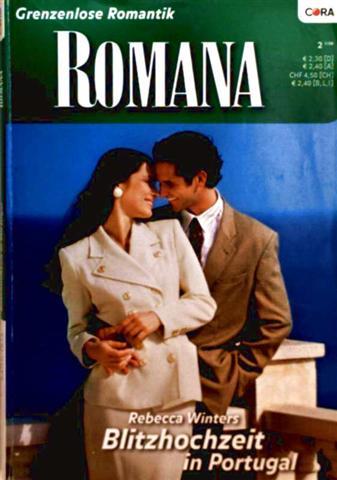 Rebecca Winters: Romana, Grenzenlose Romantik Nr. 1615 - Blitzhochzeit in Portugal